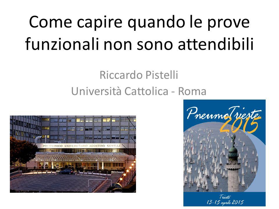 Come capire quando le prove funzionali non sono attendibili Riccardo Pistelli Università Cattolica - Roma