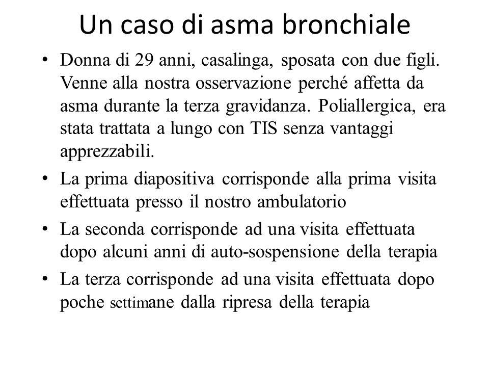 Un caso di asma bronchiale Donna di 29 anni, casalinga, sposata con due figli. Venne alla nostra osservazione perché affetta da asma durante la terza