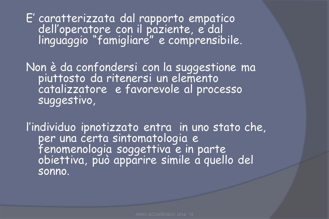 E' caratterizzata dal rapporto empatico dell'operatore con il paziente, e dal linguaggio famigliare e comprensibile.