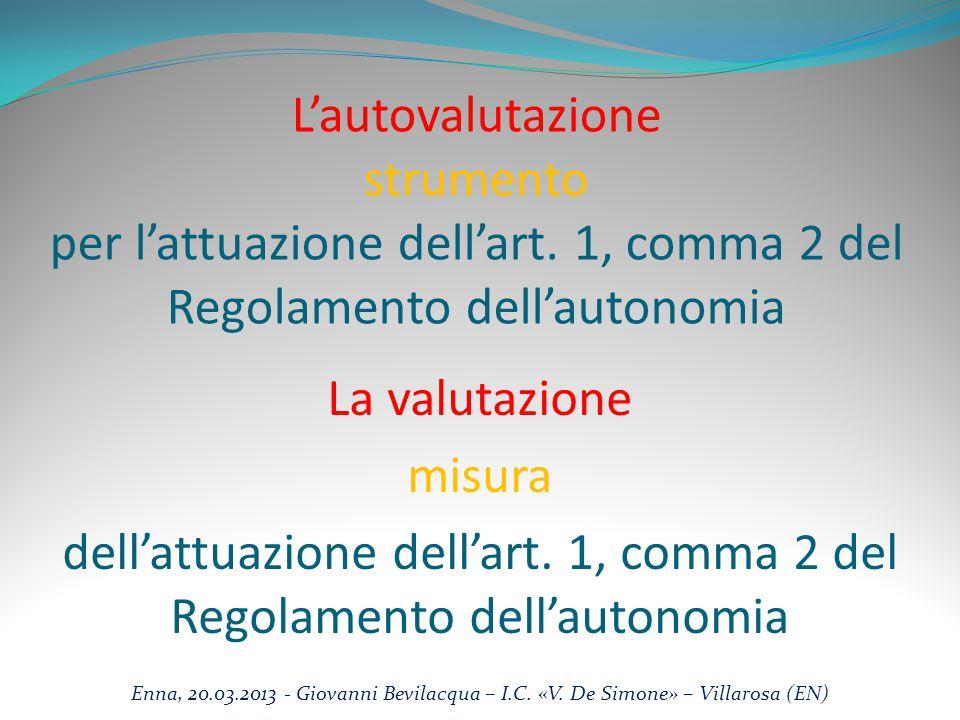 L'autovalutazione strumento per l'attuazione dell'art. 1, comma 2 del Regolamento dell'autonomia La valutazione misura dell'attuazione dell'art. 1, co