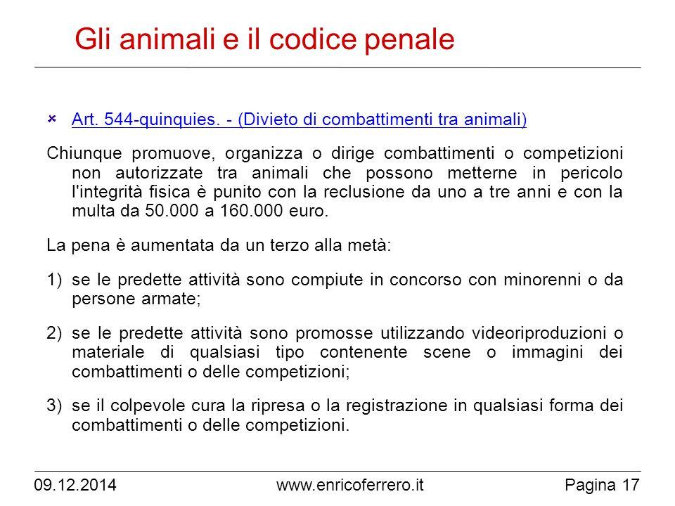 Pagina 17 www.enricoferrero.it Gli animali e il codice penale  Art.