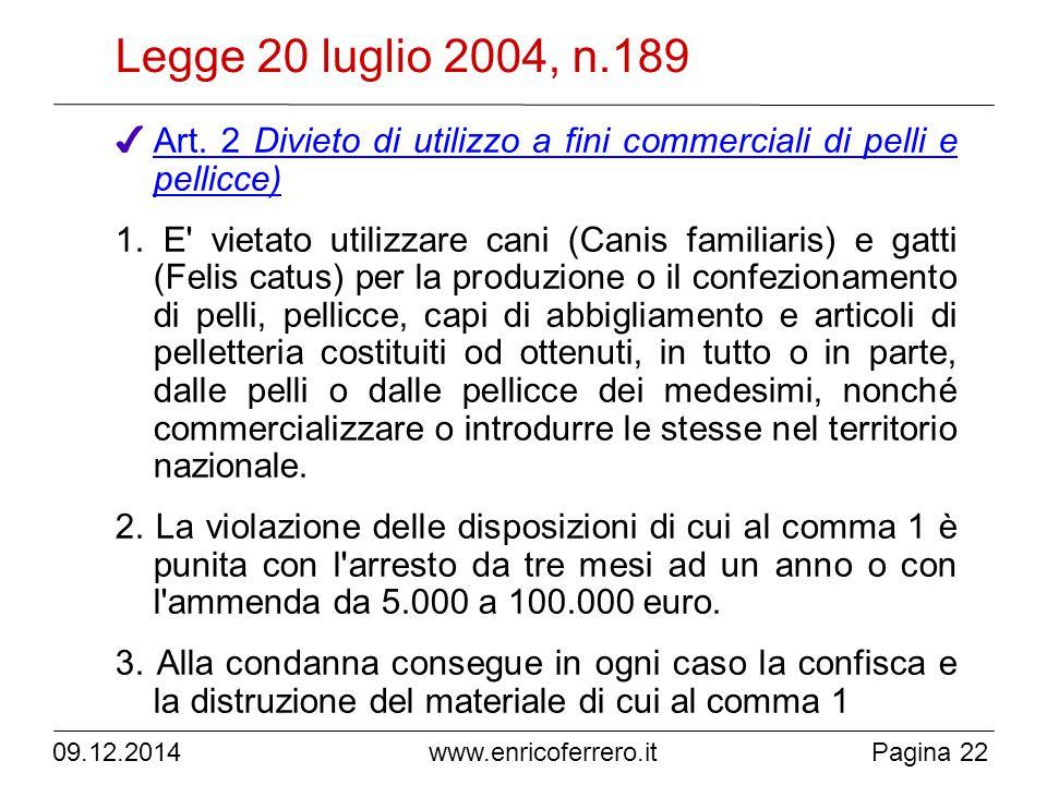 www.enricoferrero.it Legge 20 luglio 2004, n.189 ✔ Art.