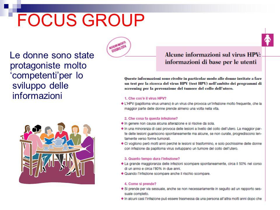 FOCUS GROUP Le donne sono state protagoniste molto 'competenti'per lo sviluppo delle informazioni
