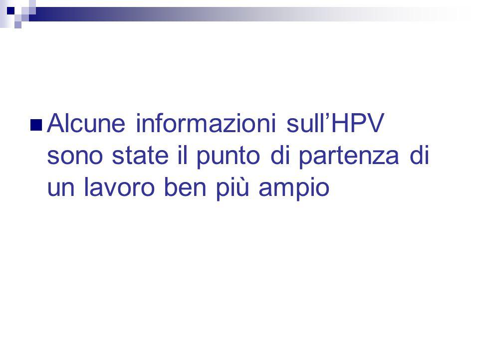 Alcune informazioni sull'HPV sono state il punto di partenza di un lavoro ben più ampio