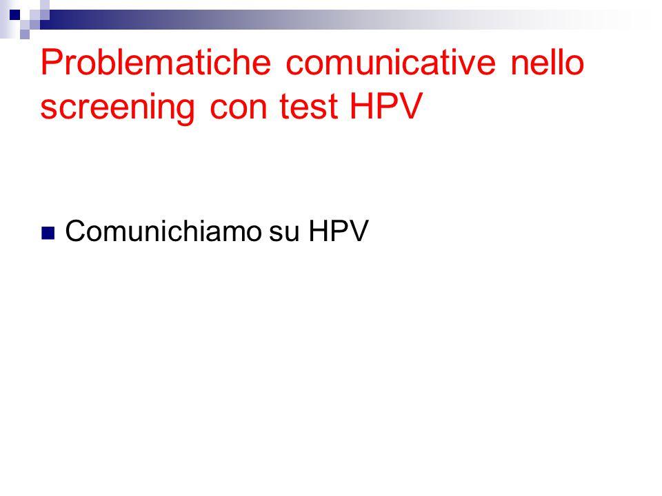 Problematiche comunicative nello screening con test HPV Comunichiamo su HPV