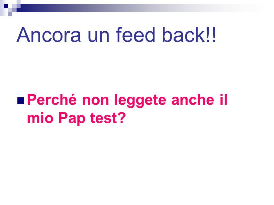 Ancora un feed back!! Perché non leggete anche il mio Pap test?