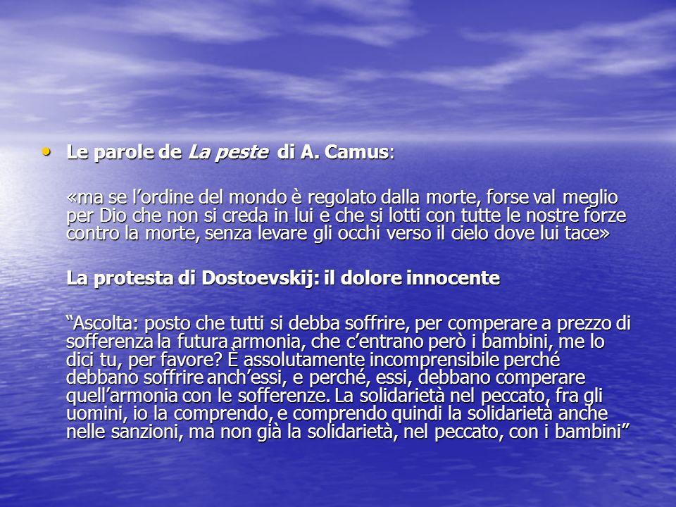 Le parole de La peste di A. Camus: Le parole de La peste di A. Camus: «ma se l'ordine del mondo è regolato dalla morte, forse val meglio per Dio che n