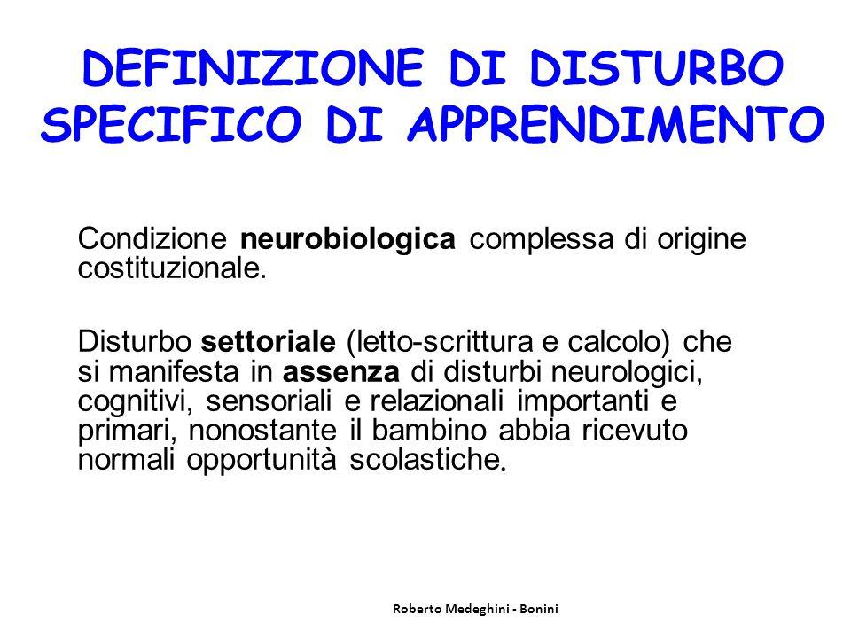 DEFINIZIONE DI DISTURBO SPECIFICO DI APPRENDIMENTO Condizione neurobiologica complessa di origine costituzionale.