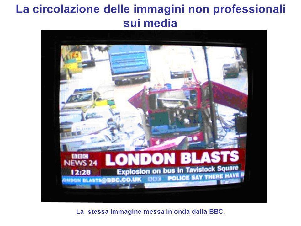 La circolazione delle immagini non professionali sui media La stessa immagine messa in onda dalla BBC.