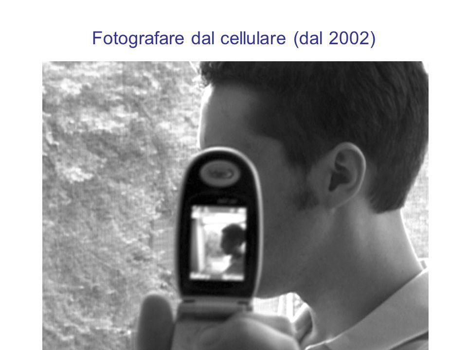 Fotografare dal cellulare (dal 2002)