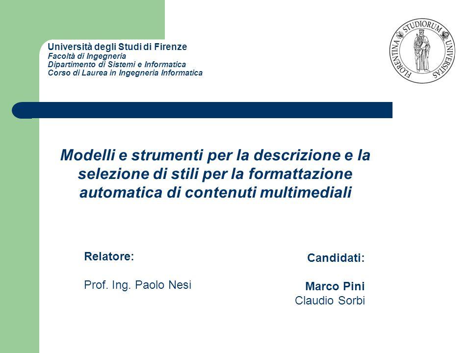 Università degli Studi di Firenze Facoltà di Ingegneria Dipartimento di Sistemi e Informatica Corso di Laurea in Ingegneria Informatica Relatore: Prof