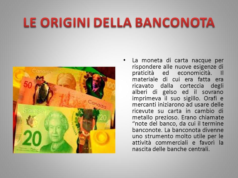 La moneta di carta nacque per rispondere alle nuove esigenze di praticità ed economicità.