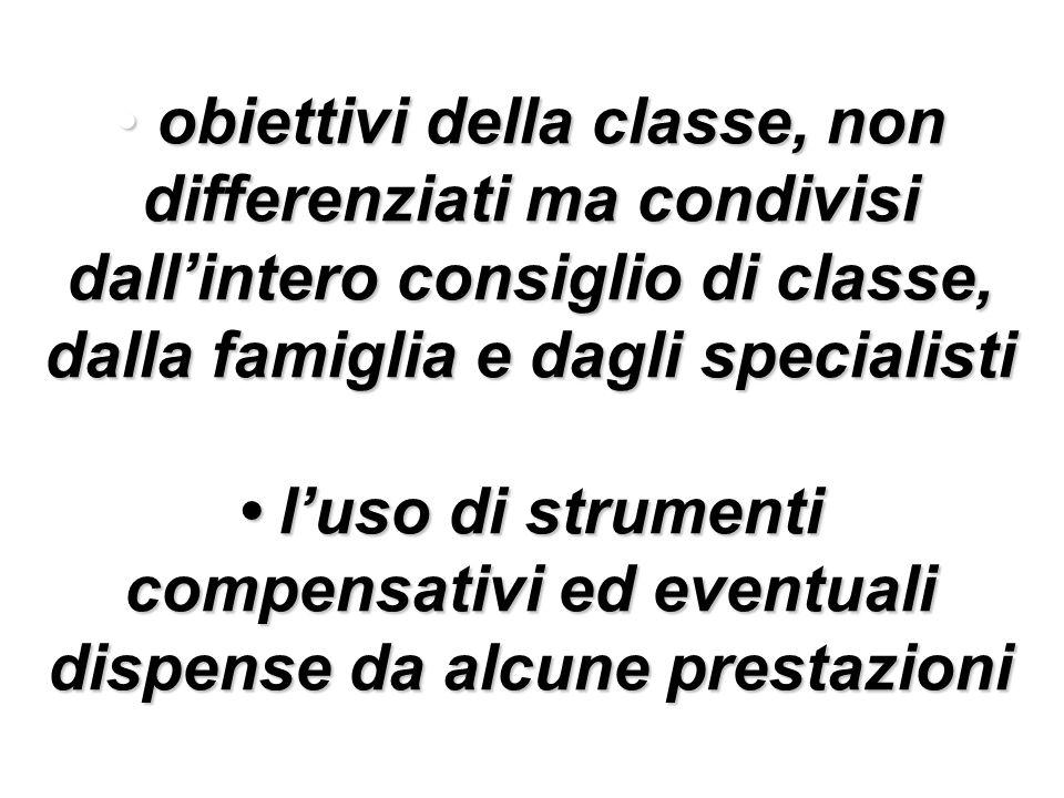 obiettivi della classe, non differenziati ma condivisi dall'intero consiglio di classe, dalla famiglia e dagli specialisti obiettivi della classe, non