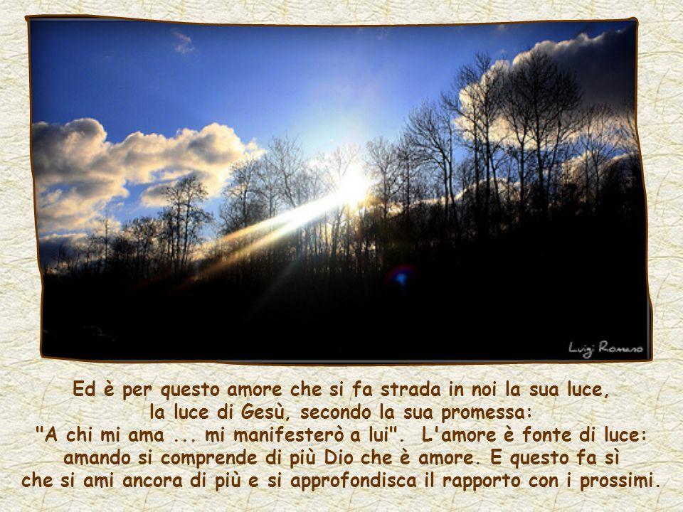 Dice Charles de Foucauld: Quando si ama qualcuno, si è molto realmente in lui, si è in lui con l amore, si vive in lui con l amore, non si vive più in sé, si è distaccati da sé, fuori di sé .