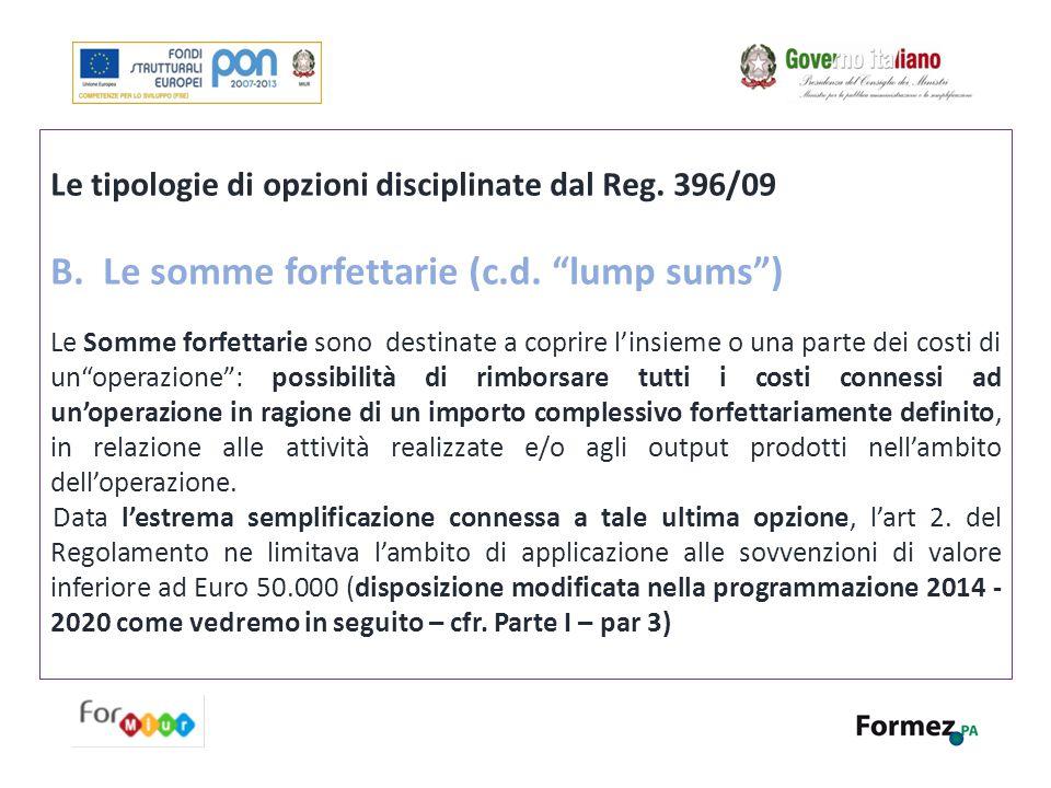 """Le tipologie di opzioni disciplinate dal Reg. 396/09 B.Le somme forfettarie (c.d. """"lump sums"""") Le Somme forfettarie sono destinate a coprire l'insieme"""