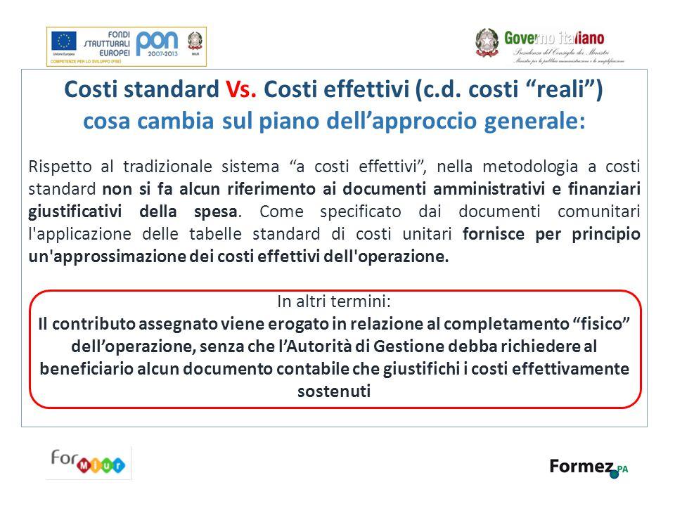 """Costi standard Vs. Costi effettivi (c.d. costi """"reali"""") cosa cambia sul piano dell'approccio generale: Rispetto al tradizionale sistema """"a costi effet"""