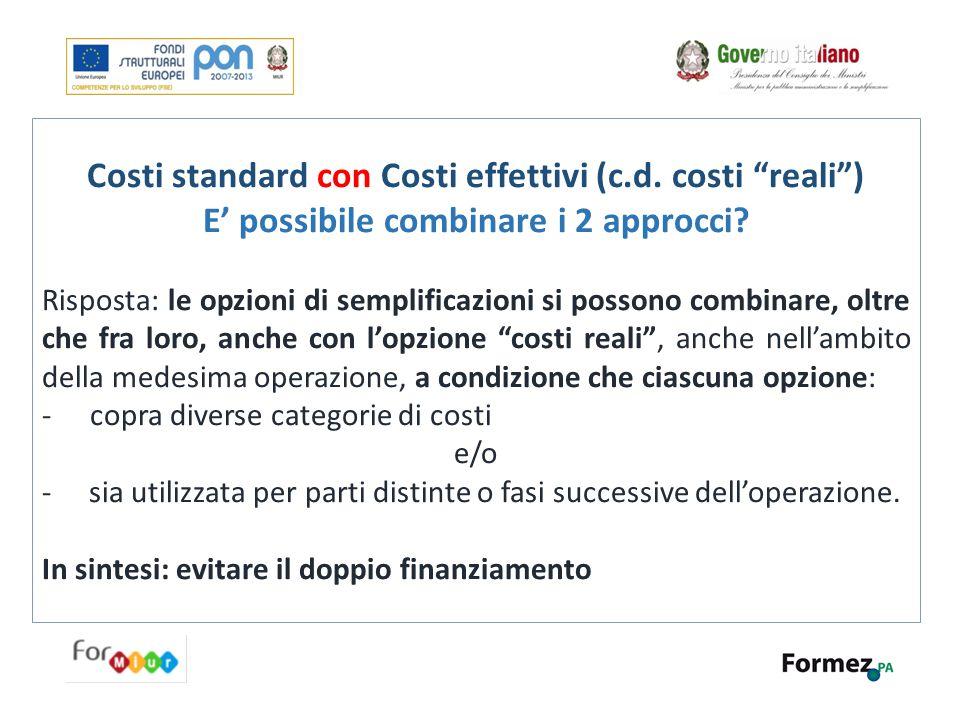 """Costi standard con Costi effettivi (c.d. costi """"reali"""") E' possibile combinare i 2 approcci? Risposta: le opzioni di semplificazioni si possono combin"""