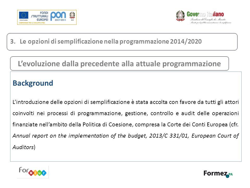 Background L'introduzione delle opzioni di semplificazione è stata accolta con favore da tutti gli attori coinvolti nei processi di programmazione, ge