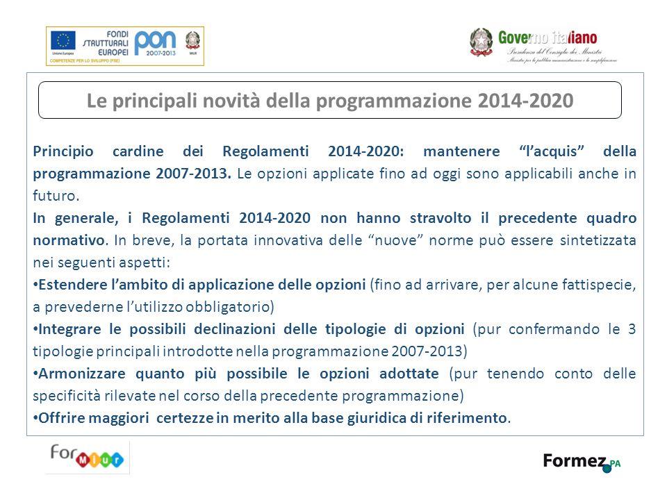 """Principio cardine dei Regolamenti 2014-2020: mantenere """"l'acquis"""" della programmazione 2007-2013. Le opzioni applicate fino ad oggi sono applicabili a"""