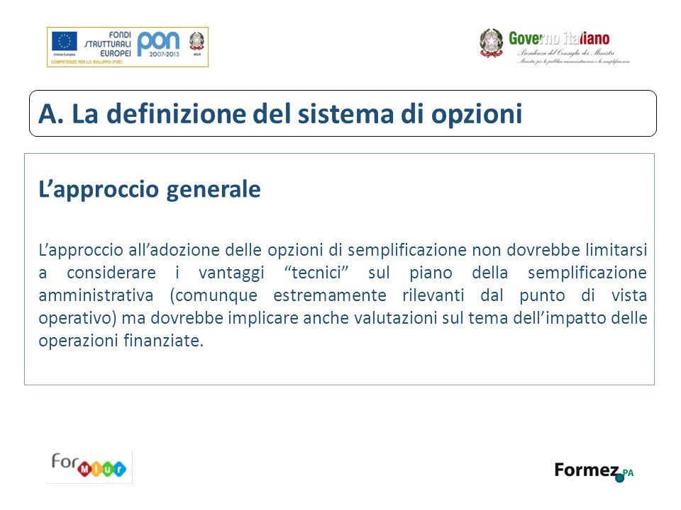 """L'approccio generale L'approccio all'adozione delle opzioni di semplificazione non dovrebbe limitarsi a considerare i vantaggi """"tecnici"""" sul piano del"""