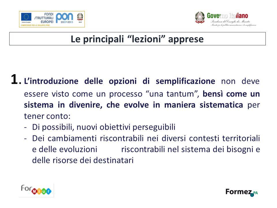 """Le principali """"lezioni"""" apprese 1. L'introduzione delle opzioni di semplificazione non deve essere visto come un processo """"una tantum"""", bensì come un"""