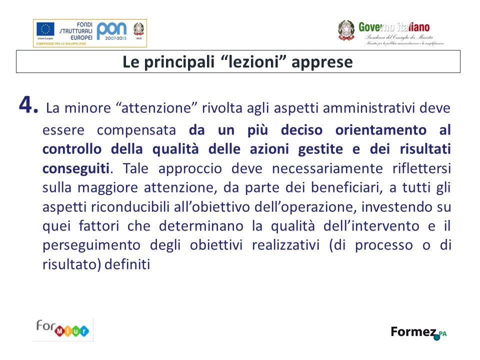 """Le principali """"lezioni"""" apprese 4. La minore """"attenzione"""" rivolta agli aspetti amministrativi deve essere compensata da un più deciso orientamento al"""