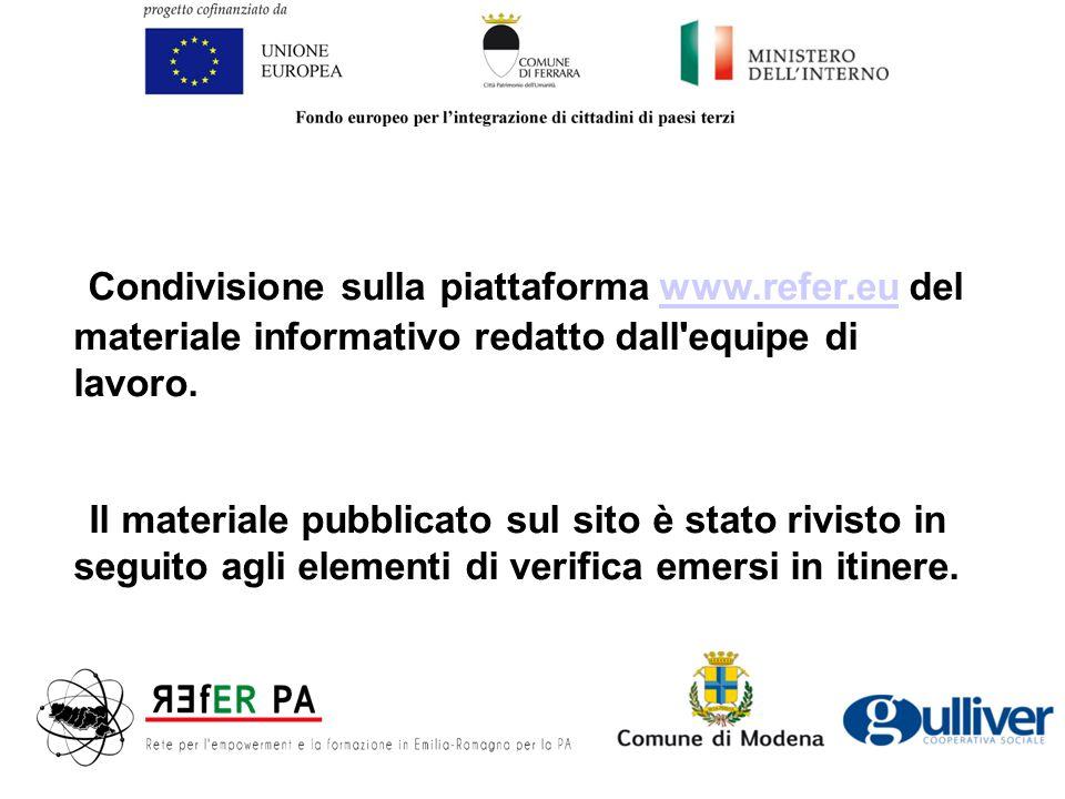 Condivisione sulla piattaforma www.refer.eu del materiale informativo redatto dall equipe di lavoro.www.refer.eu Il materiale pubblicato sul sito è stato rivisto in seguito agli elementi di verifica emersi in itinere.
