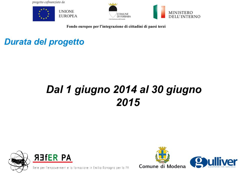 Durata del progetto Dal 1 giugno 2014 al 30 giugno 2015