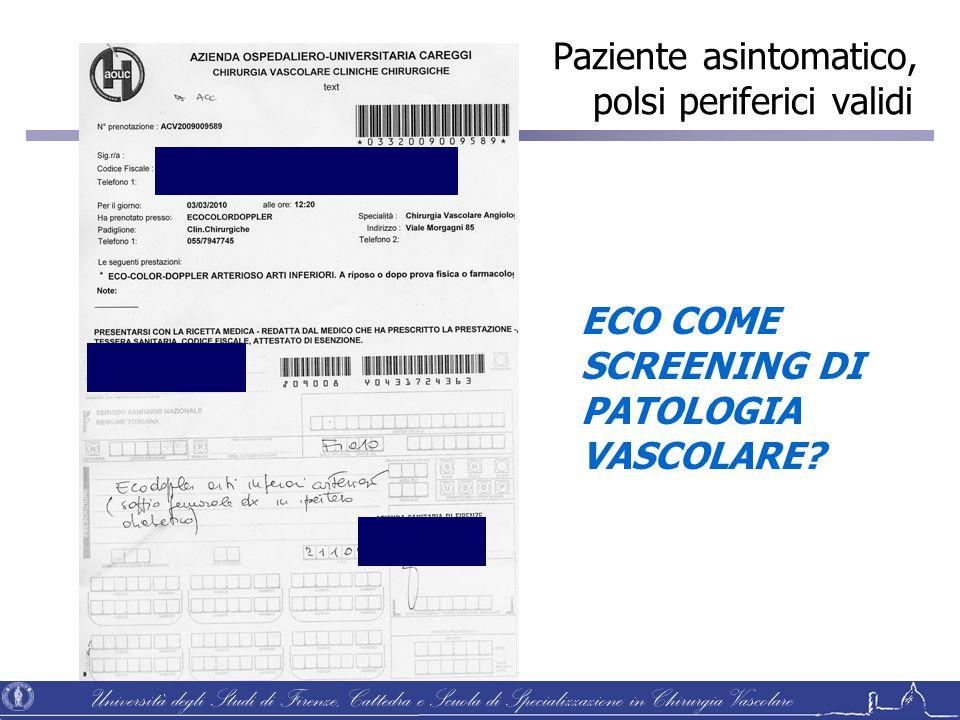 Università degli Studi di Firenze, Cattedra e Scuola di Specializzazione in Chirurgia Vascolare Paziente asintomatico, polsi periferici validi ECO COM