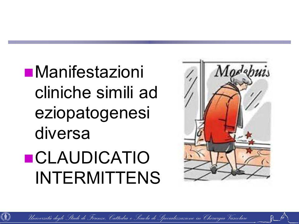 Università degli Studi di Firenze, Cattedra e Scuola di Specializzazione in Chirurgia Vascolare Manifestazioni cliniche simili ad eziopatogenesi diver