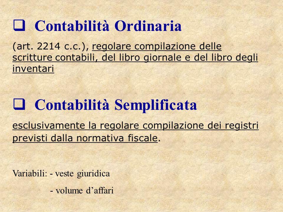  Contabilità Ordinaria (art. 2214 c.c.), regolare compilazione delle scritture contabili, del libro giornale e del libro degli inventari  Contabilit