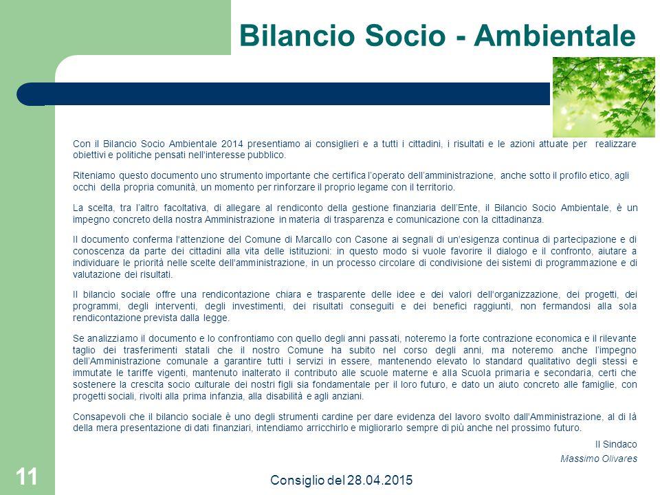 11 Bilancio Socio - Ambientale Con il Bilancio Socio Ambientale 2014 presentiamo ai consiglieri e a tutti i cittadini, i risultati e le azioni attuate per realizzare obiettivi e politiche pensati nell interesse pubblico.