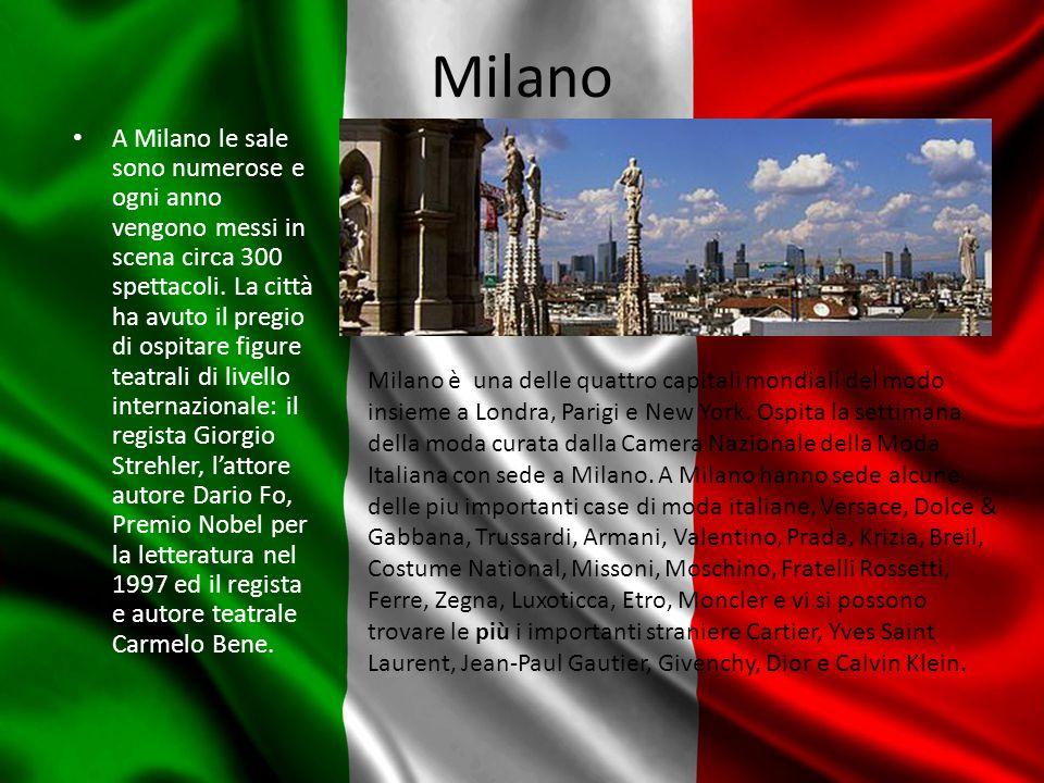 Milano A Milano le sale sono numerose e ogni anno vengono messi in scena circa 300 spettacoli.
