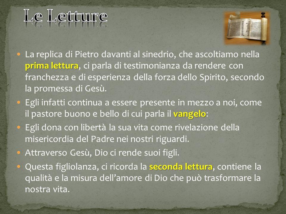 prima lettura La replica di Pietro davanti al sinedrio, che ascoltiamo nella prima lettura, ci parla di testimonianza da rendere con franchezza e di e