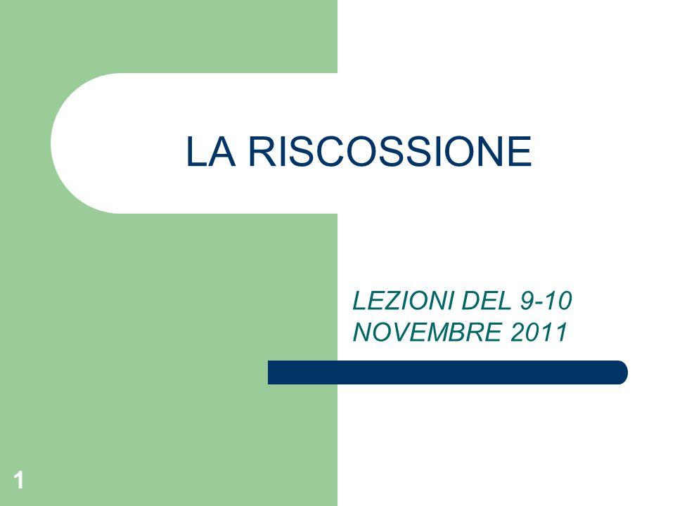 1 LA RISCOSSIONE LEZIONI DEL 9-10 NOVEMBRE 2011