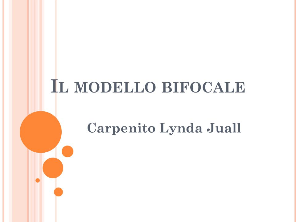 I L MODELLO BIFOCALE Carpenito Lynda Juall