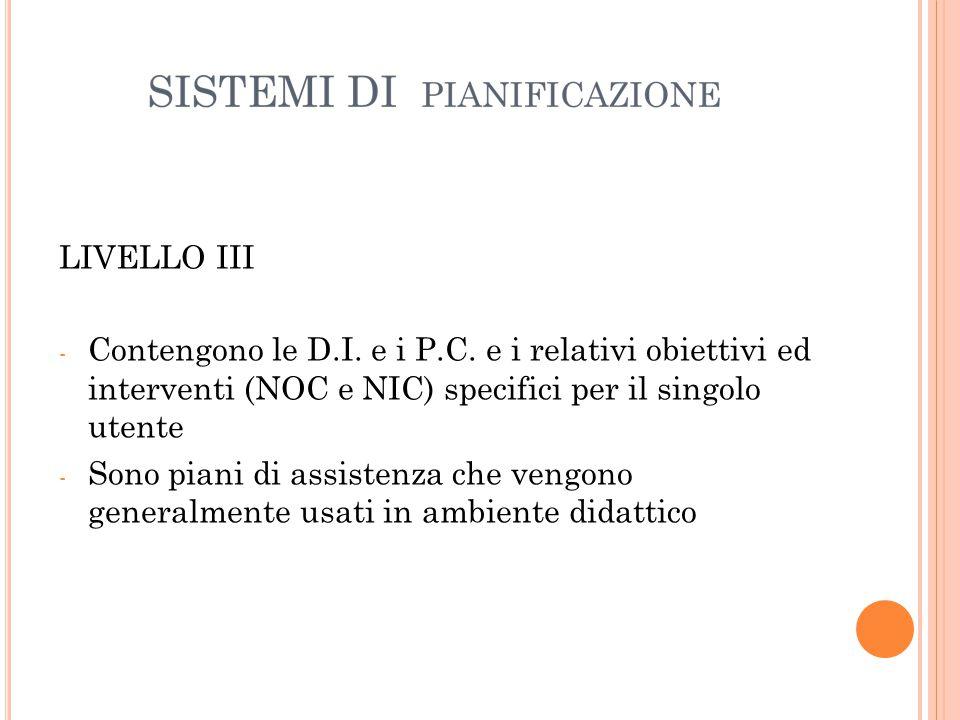 LIVELLO III - Contengono le D.I.e i P.C.