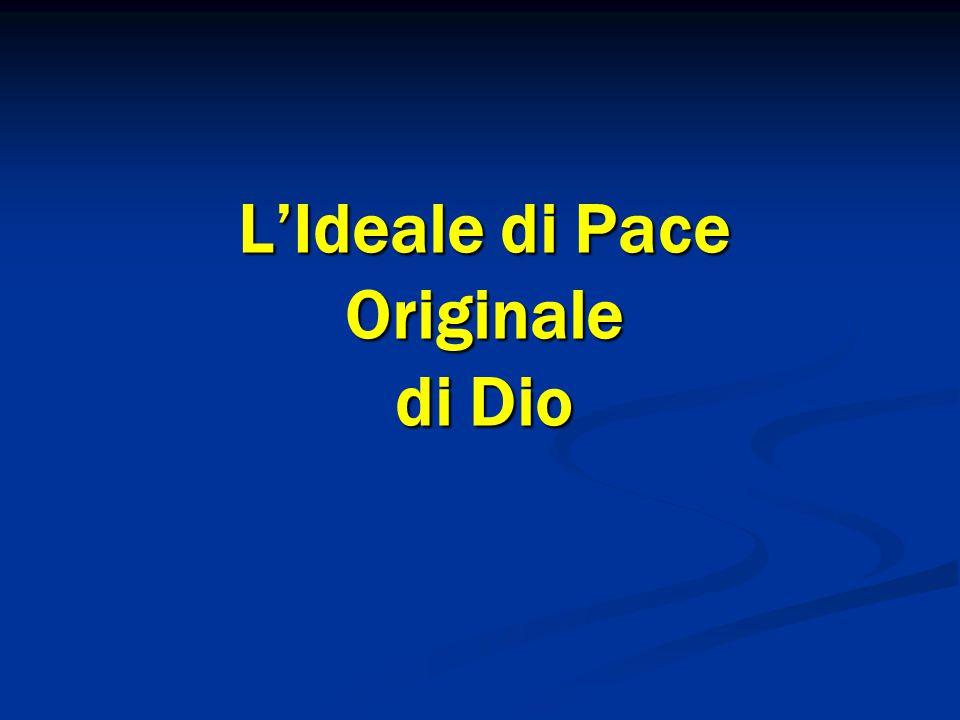 1 1 L'Ideale di Pace Originale di Dio 1