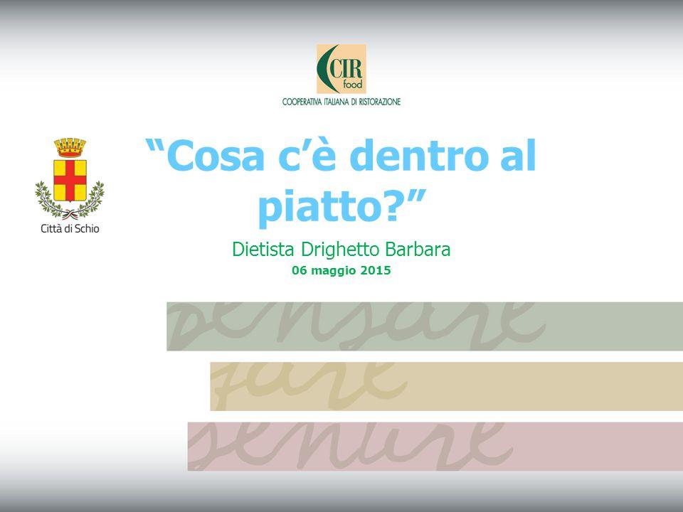 """Dietista Drighetto Barbara 06 maggio 2015 """"Cosa c'è dentro al piatto?"""""""