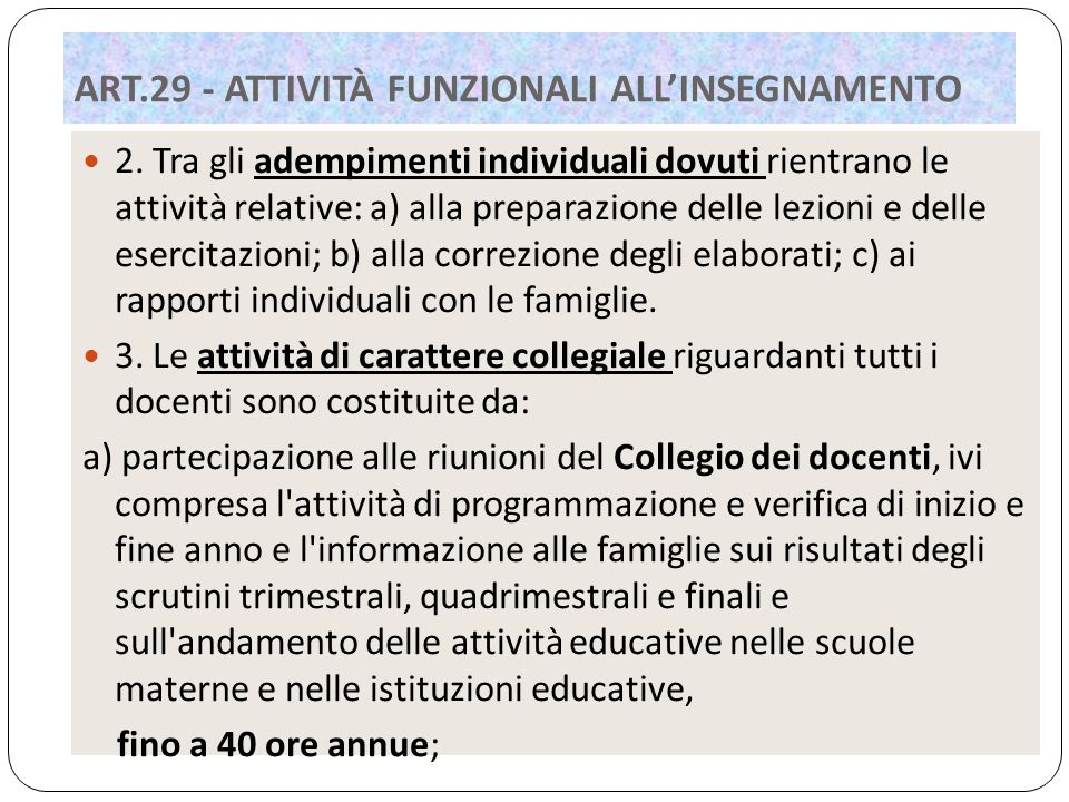 2. Tra gli adempimenti individuali dovuti rientrano le attività relative: a) alla preparazione delle lezioni e delle esercitazioni; b) alla correzione