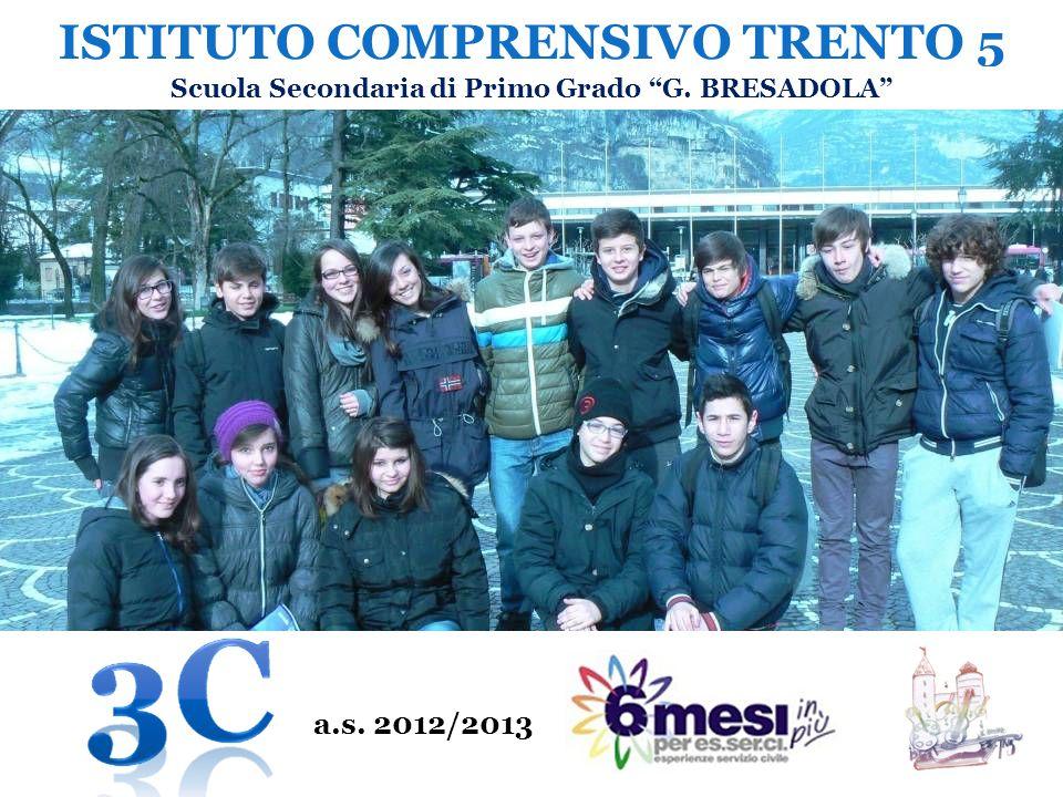 ISTITUTO COMPRENSIVO TRENTO 5 Scuola Secondaria di Primo Grado G. BRESADOLA a.s. 2012/2013