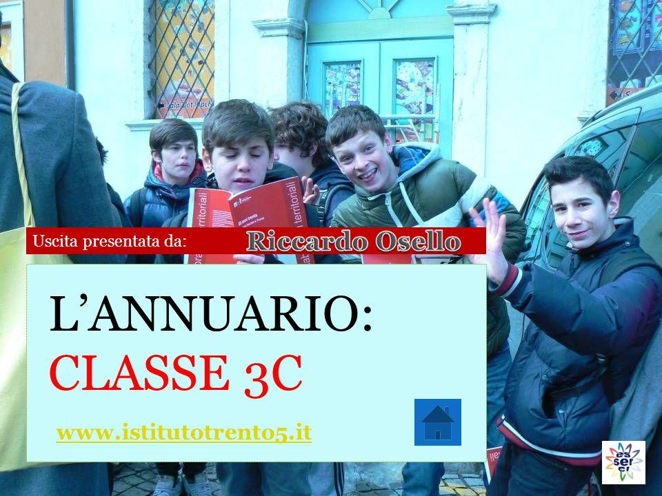 Uscita presentata da: L'ANNUARIO: CLASSE 3C www.istitutotrento5.it