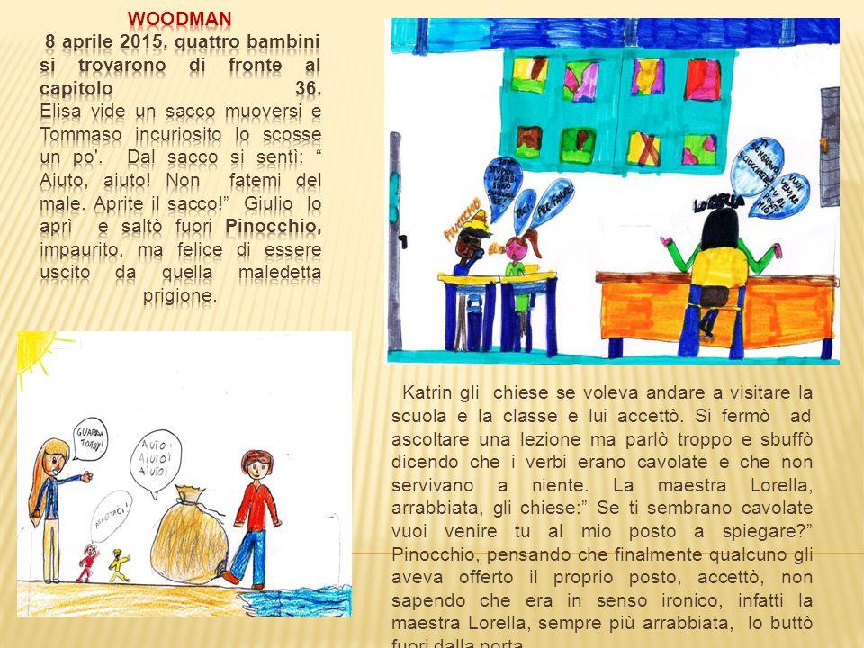 """Ovvero Pinocchio nei """"passi"""" di altri Pinocchio e le lettere moderne  Woodman (Elisa, Giulio A., Katrin, Tommaso)  Pinocchio è una star (Alessandro"""