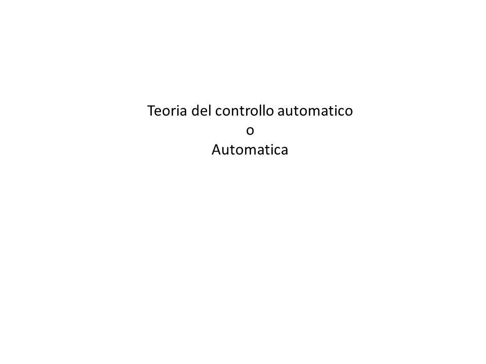 Teoria del controllo automatico o Automatica