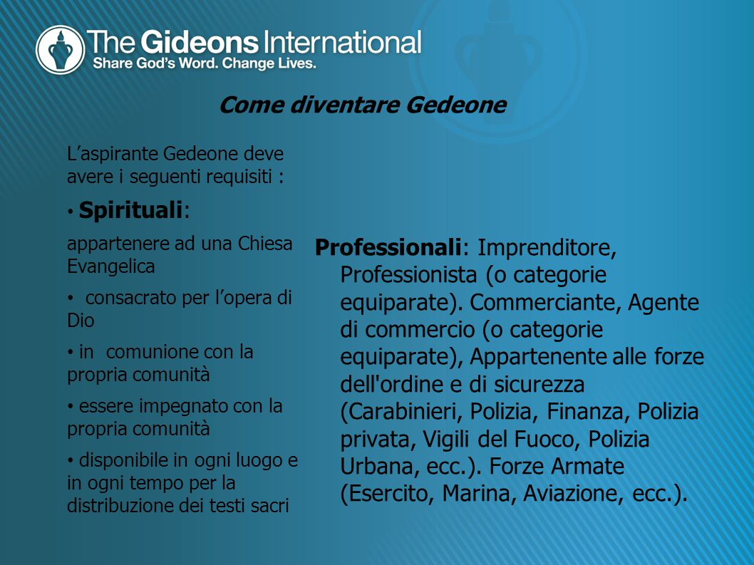 Come diventare Gedeone Professionali: Imprenditore, Professionista (o categorie equiparate).