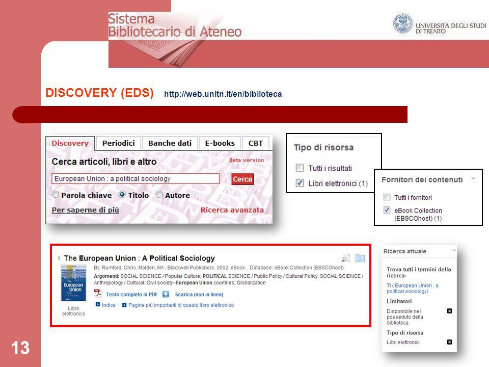 13 DISCOVERY (EDS) http://web.unitn.it/en/biblioteca 13