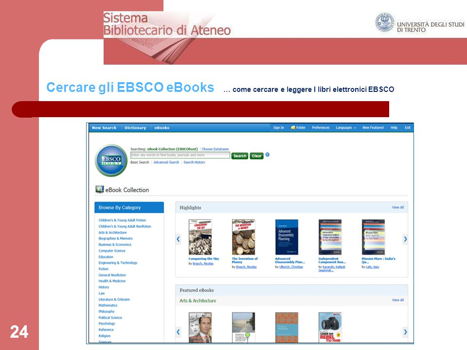 24 Cercare gli EBSCO eBooks … come cercare e leggere I libri elettronici EBSCO 24