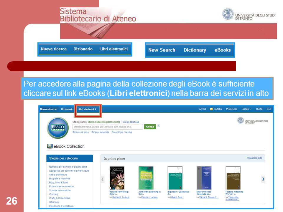 26 Per accedere alla pagina della collezione degli eBook è sufficiente cliccare sul link eBooks (Libri elettronici) nella barra dei servizi in alto