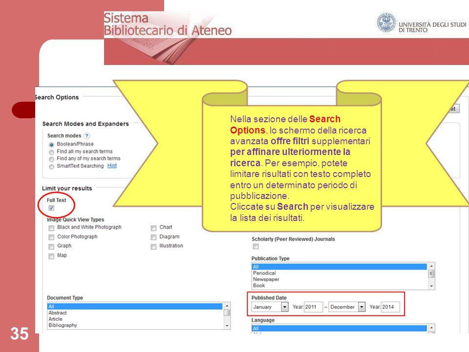 35 Nella sezione delle Search Options, lo schermo della ricerca avanzata offre filtri supplementari per affinare ulteriormente la ricerca. Per esempio