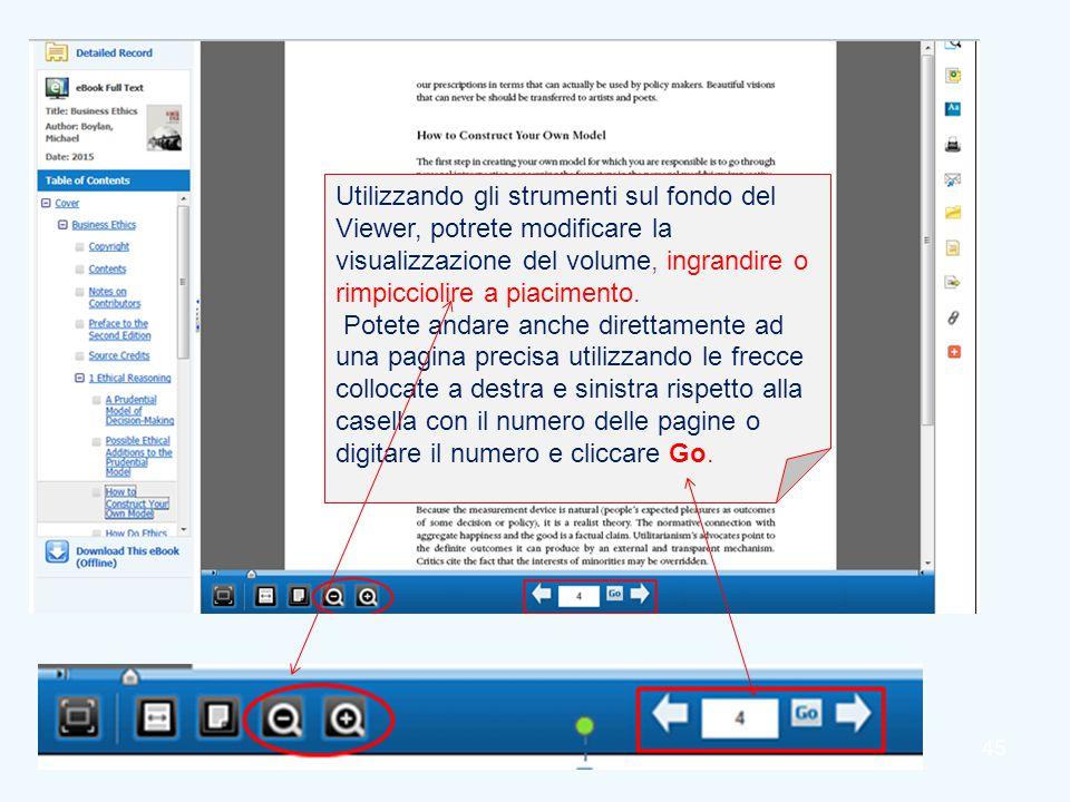 45 Utilizzando gli strumenti sul fondo del Viewer, potrete modificare la visualizzazione del volume, ingrandire o rimpicciolire a piacimento. Potete a
